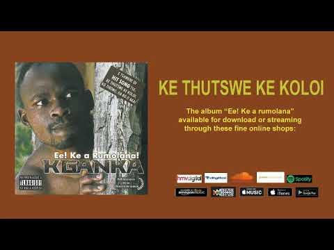 KGANKA - KE THUTSWE KE KOLOI (OFFICIAL AUDIO)