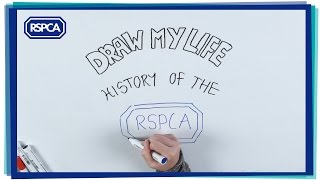 Draw my life - History of the RSPCA