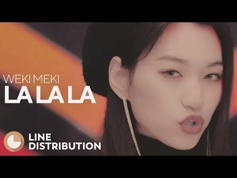 WEKI MEKI - La La La (Line Distribution)