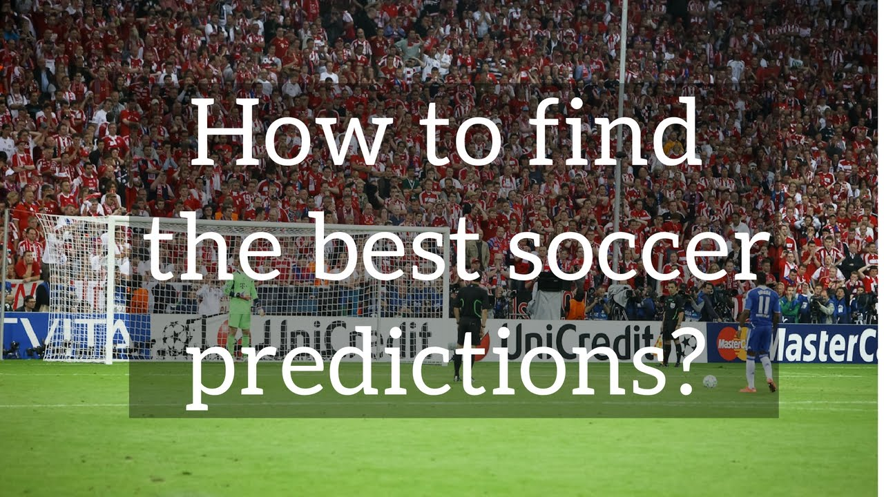 Today football prediction  How to find the best soccer predictions?