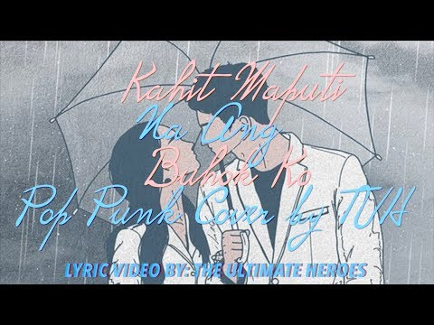 """Kahit Maputi Na Ang Buhok Ko"" Pop Punk Cover by TUH LYRIC"