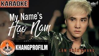 KARAOKE MY NAME'S HẠO NAM | BEAT GỐC | LÂM CHẤN KHANG