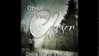 Dolla Bill Feat. Trickay - One Step Closer (Produced by Heat Up Beats)