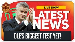 Solskjaer's Biggest Test! De Gea Transfer Latest! Man Utd News Now