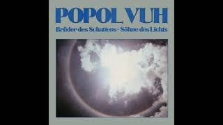 Popul Vuh - Brüder des Schattens - Söhne des Lichts (full album)