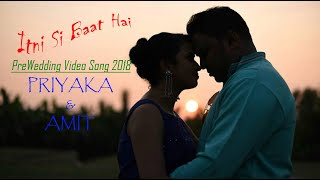 Prewedding Video Shoot Priyanka & Amit | Indian Prewedding |  ITNI SI BAAT HAIN
