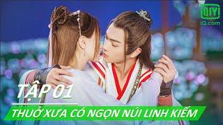 Thuở Xưa Có Ngọn Núi Linh Kiếm Tập 1 | Hứa Khải, Trương Dung Dung | Phim bộ Trung Quốc | iQIYI