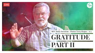 MFC Daily Devotion 6/4 // Gratitude Part II // Pastor Terry Hogue