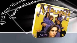 Grupo Malagata - Una triste historia de amor. - EL Mito -