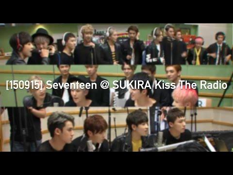 [FULL] [150915] Seventeen ( 세븐틴 ) @ 슈키라 SUKIRA Kiss The Radio