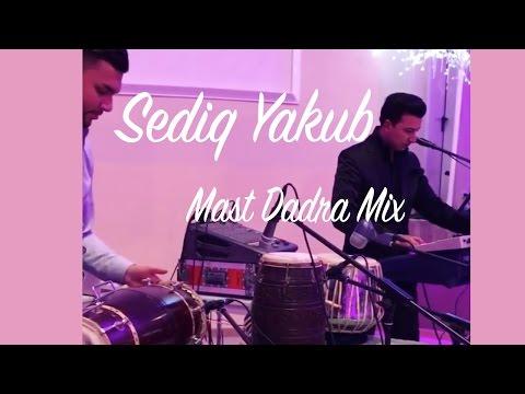 Sediq Yakub - Dadra Mast Mix - Live 2017 - Mahroof Sharif