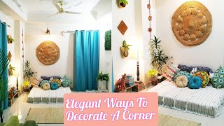Elegant Ways To Decorate A Corner || Unique Home Decor Ideas In Hindi