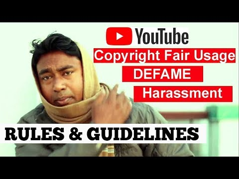 YouTube Copyright Fair Usage , Defamation & Harassment Rules & Guidelines