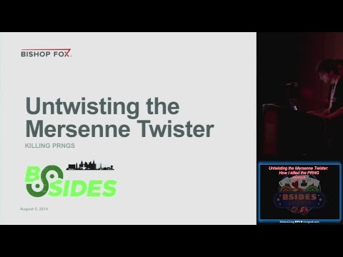Bsides LV 2014 - Untwisting The Mersenne Twister: How I killed the PRNG - 05Aug2014