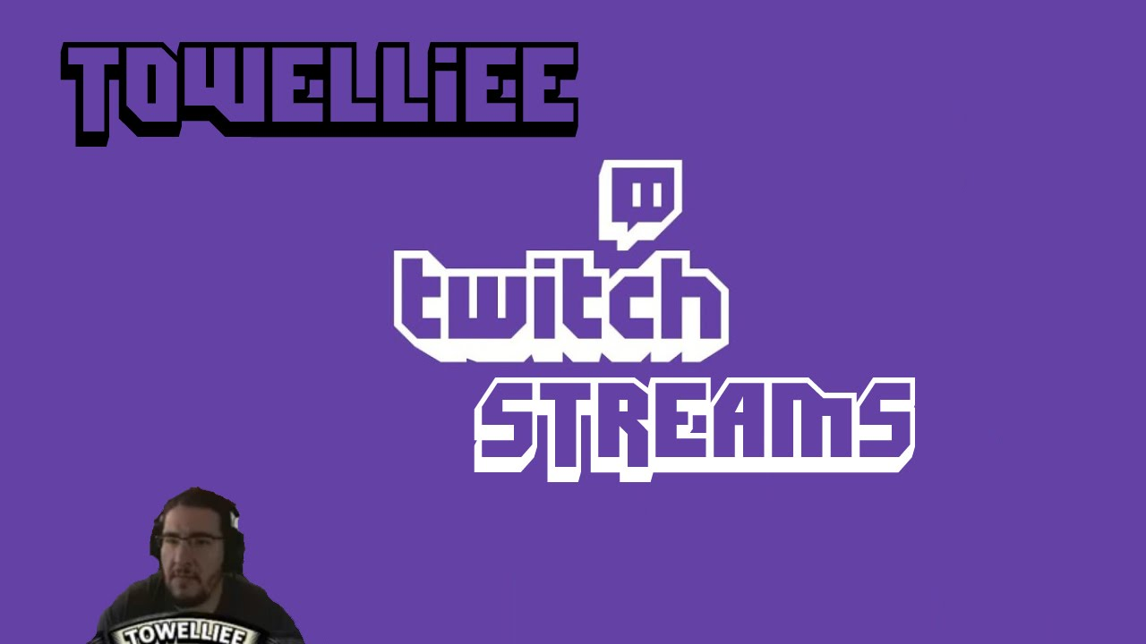 Twitch Streamers: Towelliee