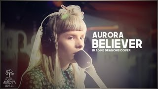 AURORA - BELIEVER | LEGENDADO (Imagine Dragons cover)