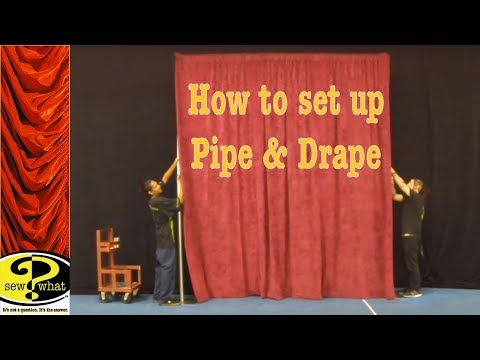Pipe and Drape - Setup and Uses