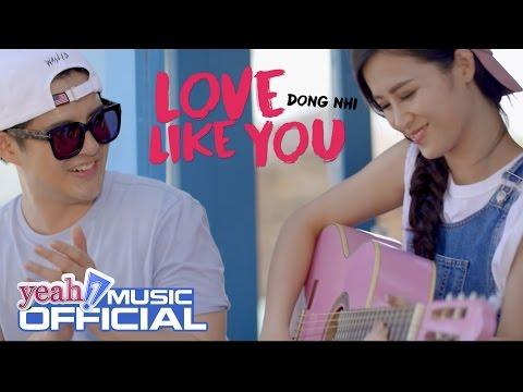 Love Like You   Đông Nhi   Official MV   Nhạc Trẻ 2016