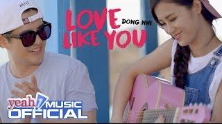 MV Love Like You - Đông Nhi