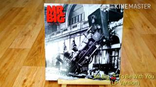 Mr.Big 🍒 To Be With You(LP Version)