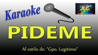 PIDEME -Karaoke JLG- Grupo Legitimo