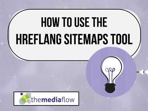 How to Use the HREFLANG XML Sitemaps Tool