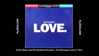 Arthur Baker And The Backbeat Disciples - The Message Is Love (7inch Mix).mpg