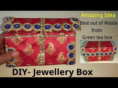 DIY-BEST FROM WASTE/HOW TO MAKE DECORATIVE  JEWELLERY BOX FROM GREEN TEA BOX