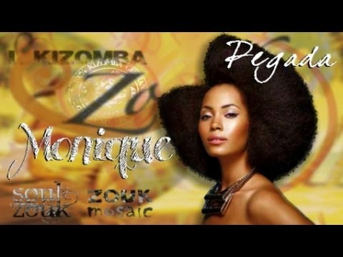 MONIQUE: Pegada, 2013 Kizomba From Namibia.