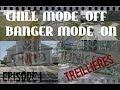 CHILL MODE -OFF - BANGER MODE -ON     EPISODE 1 Treillières   réupload