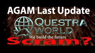 Questra World Scram ? & AGAM Last Update.