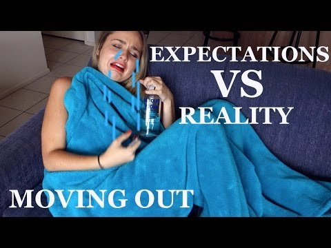 Moving Out: Expectations VS Reality