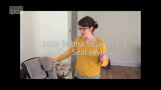 Ickle Bubba Solar 1/2/3 car seat review | MadeForMums Vlogger Review 2018