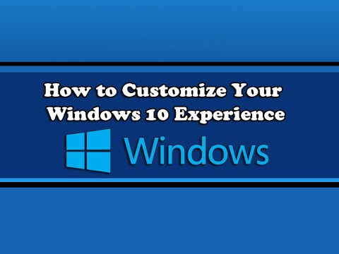 How to customize your Windows 10 experience