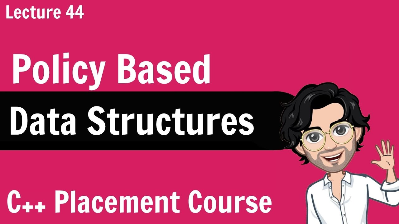 Policy Based Data Structures   C++ Placement Course   Lecture 44
