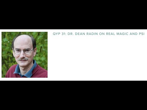 QYP 31: Dr. Dean Radin on Real Magic and Psi