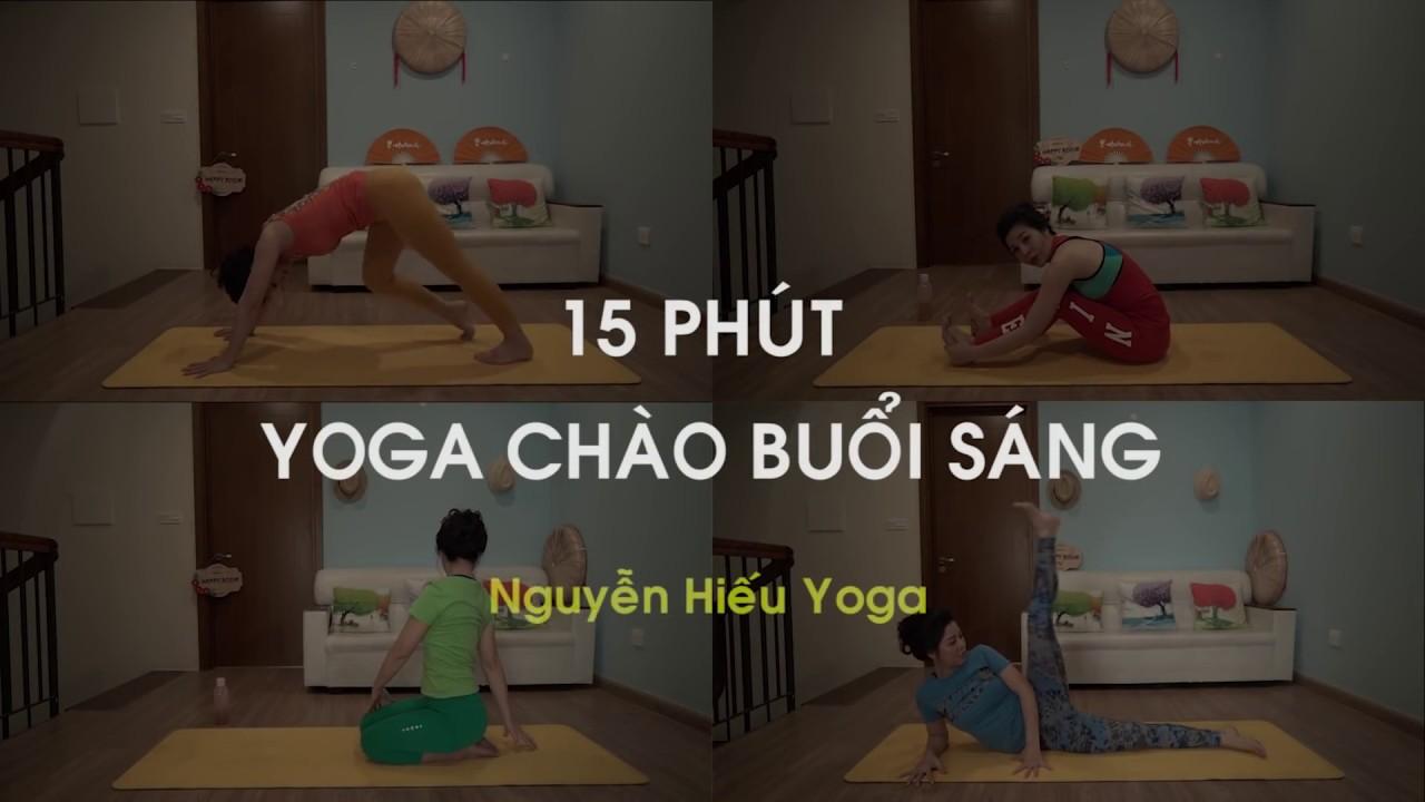 15 Phút Yoga buổi sáng cho ngày mới tràn đầy sức sống _ Nguyễn Hiếu Yoga