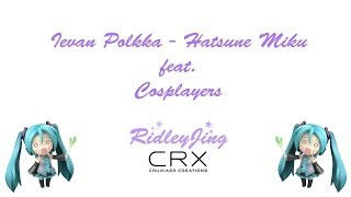 Ievan Polkka - Hatsune Miku Cover by Cosplayers & RJ Thumbnail