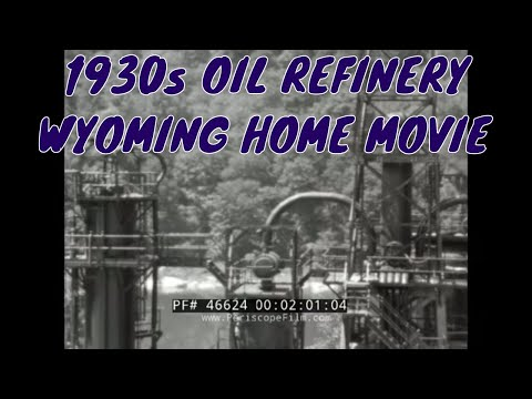 1930s OIL REFINERY  WYOMING  HOME MOVIE 46624