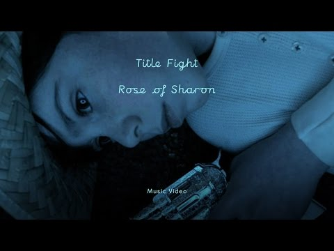 "Title Fight - ""Rose of Sharon"" (Official Music Video)"