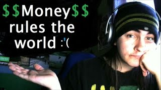 Money rules the world :