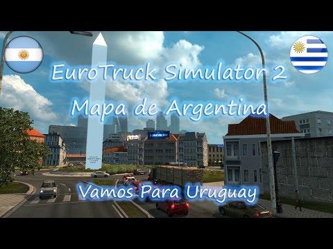 Euro Truck Simulator 2 Argentina - Vamos Para Uruguay