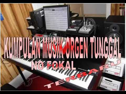 KUMPULAN MUSIK ORGEN TUNGGAL TERBARU 2018