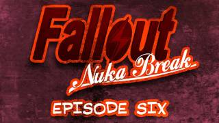 'Fallout: Nuka Break' the series - Episode Six