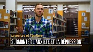 La lecture et l'écriture – Surmonter l'anxiété et la dépression
