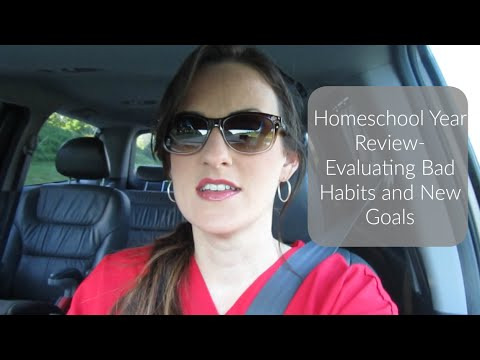 Homeschool Year Review-  Evaluating Bad Habits and New Goals