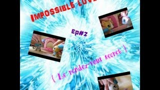 Impossible love ep#2 { le rendez-vous secret }