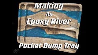 How To Make a Epoxy River Pocket Dump Tray (4k)