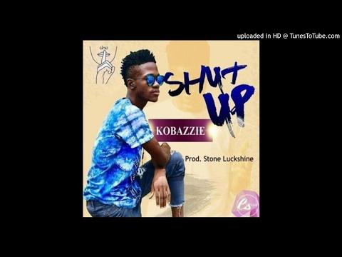 Kobazzie - Shut Up [Prod. Stone LuckShine] (NEW MUSIC 2017)