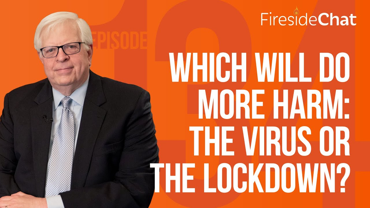 Fireside Chat Ep. 134 — Which Will Do More Harm: The Virus or the Lockdown?